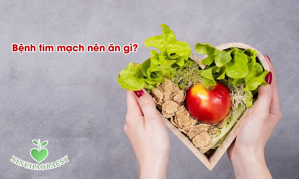 Bệnh tim mạch nên ăn gì – Đặt bút ghi ngay 12 thực phẩm thiết yếu này